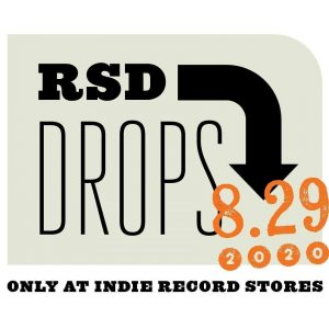 RSD Drops 8-29-2020 Only at Indie Record Stores